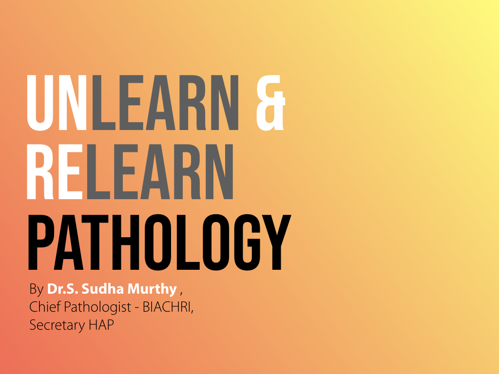 Pathology – A need to Unlearn and Relearn – Hyderabad